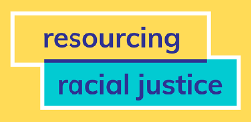 Resourcing Racial Justice - Funding & Grants